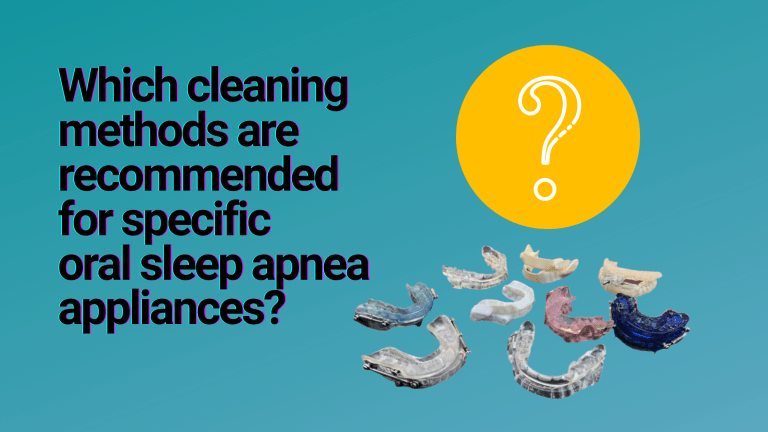 How to clean and care for specific oral appliance devices