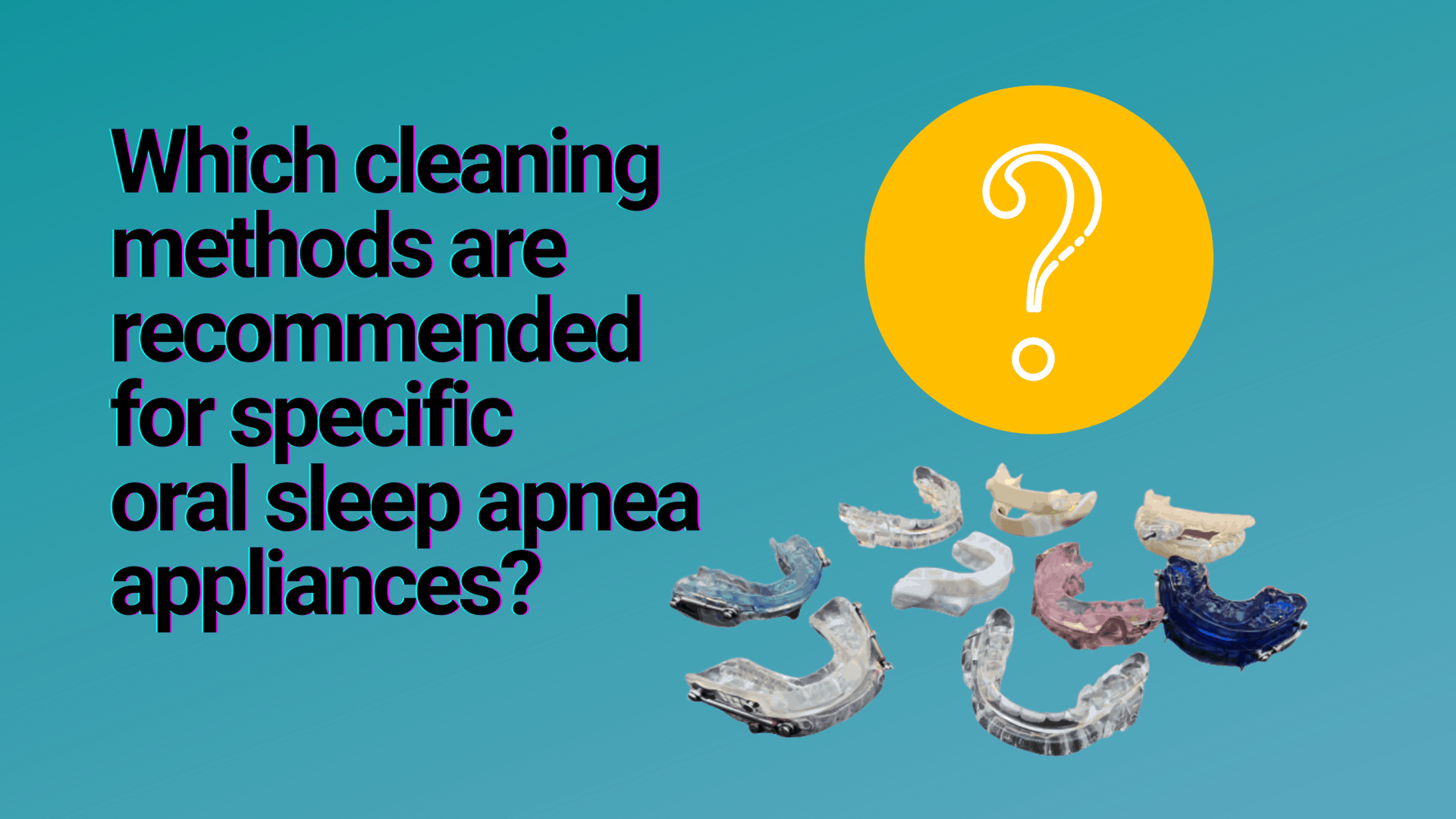 Cleaning specific sleep apnea snoring devices